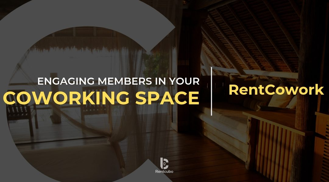 How to Engage Members in your Coworking Space