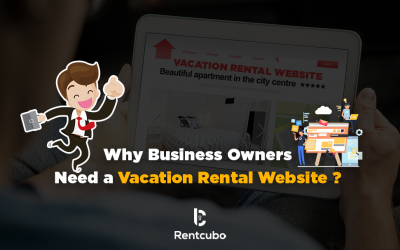 Reasons why business owners need an outstanding vacation rental website
